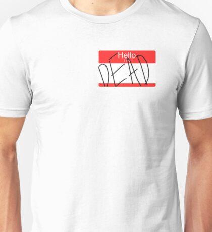 Hello I'm Dead Unisex T-Shirt