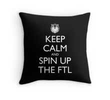 Keep Calm and Spin Up the FTL Pillow (black) Throw Pillow
