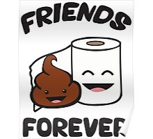 Friends Forever - Poop and Toilet Paper Roll Poster