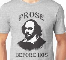 Prose Before Hos Unisex T-Shirt