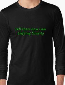 Defying Gravity Long Sleeve T-Shirt