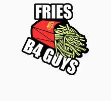 Fries Before Guys Unisex T-Shirt