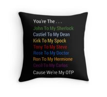 We're My OTP Throw Pillow