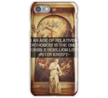 Orthodoxy is the only Rebellion left  iPhone Case/Skin