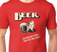 BEER HELPING UGLY PEOPLE HAVE SEX SINCE 1862 Unisex T-Shirt