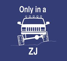 only in a zj Unisex T-Shirt