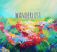 WANDERLUST Colorful Abstract Floral Nature Hipster Typography Adventure Painting by EbiEmporium
