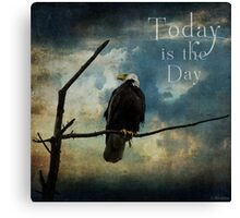 Today Is The Day - Inspirational Art Canvas Print