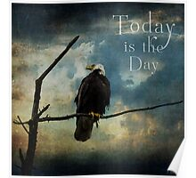 Today Is The Day - Inspirational Art Poster