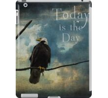 Today Is The Day - Inspirational Art iPad Case/Skin