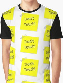 DONT TOUCH Graphic T-Shirt