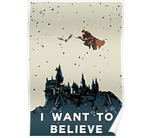 I Want To Believe - Hogwarts Poster