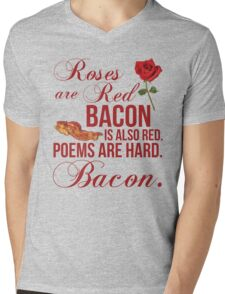 Roses Are Red... Bacon Is Also Red Mens V-Neck T-Shirt