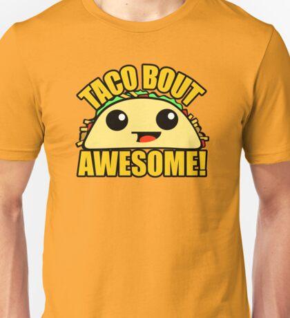 Taco Bout Awesome Unisex T-Shirt