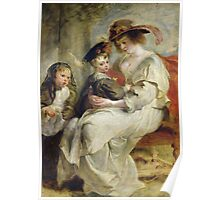 Peter Paul Rubens - Helene Fourment With Two Of Her Children. Mother with kid portrait: woman, well dressed, female,  son, daughter, embrace, family,  hat, memory, mom mum mammy mam, Helene Poster