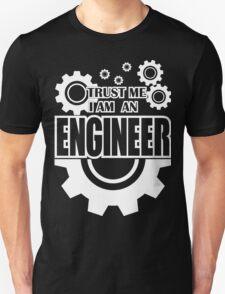 Trust me i am an engineer Unisex T-Shirt