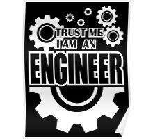 Trust me i am an engineer Poster