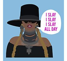 slay all day Photographic Print