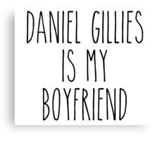 Daniel Gillies is my boyfriend Canvas Print