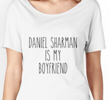 Daniel Sharman is my boyfriend Women's Relaxed Fit T-Shirt