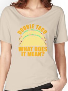 Double Taco Women's Relaxed Fit T-Shirt