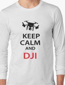 Keep Calm And DJI Long Sleeve T-Shirt