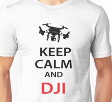 Keep Calm And DJI Unisex T-Shirt