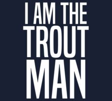 I Am The Trout Man One Piece - Short Sleeve