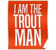 I Am The Trout Man Poster