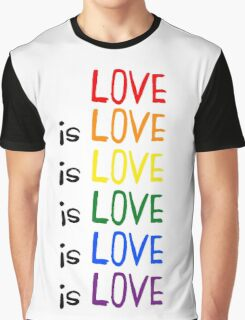 Love is Love is Love Graphic T-Shirt