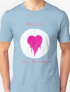 You Monster Unisex T-Shirt