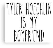 Tyler Hoechlin is my boyfriend Canvas Print
