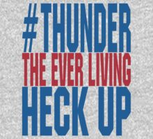 Thunder The Everliving Heck Up by prolinedesigns