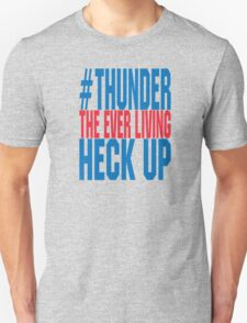 Thunder The Everliving Heck Up T-Shirt
