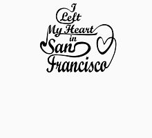 I left my heart in San Francisco Unisex T-Shirt