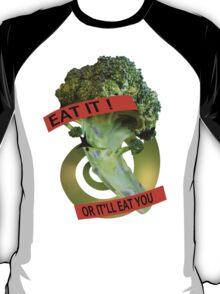 Eat it - or it'll eat you! T-Shirt