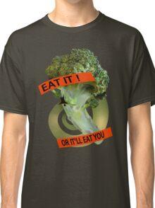 Eat it - or it'll eat you! Classic T-Shirt