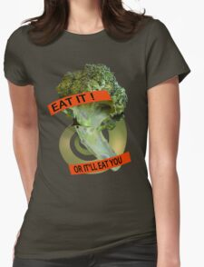 Eat it - or it'll eat you! Womens Fitted T-Shirt