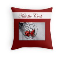 Kiss The Cook Pillow II Throw Pillow
