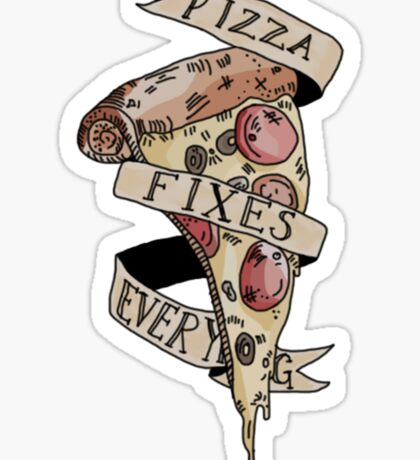 Pizza Fixes Everything Sticker