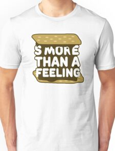 S'More Than a Feeling Unisex T-Shirt