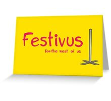 Festivus Greeting Card