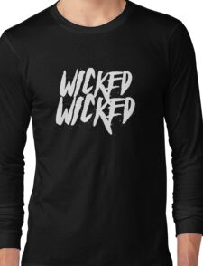 Wicked, Wicked Long Sleeve T-Shirt