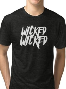 Wicked, Wicked Tri-blend T-Shirt