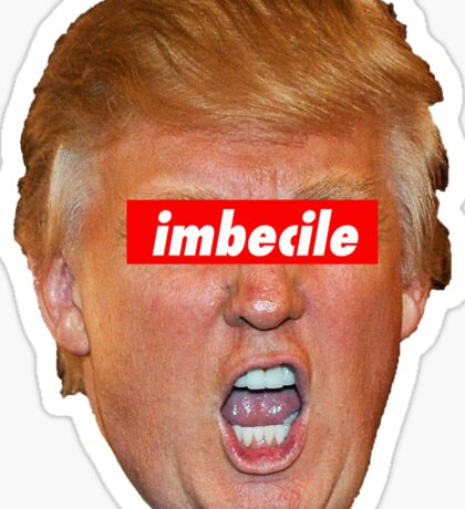 Trump Imbecile Sticker