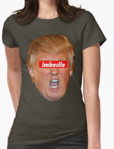 Trump Imbecile Womens Fitted T-Shirt