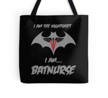 Nurse - I Am The Night Shift I Am Bat Nurse Tote Bag