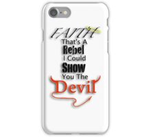 Faith Is A Rebel iPhone Case/Skin