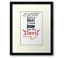 Faith Is A Rebel Framed Print