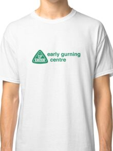 Early Gurning Centre Classic T-Shirt
